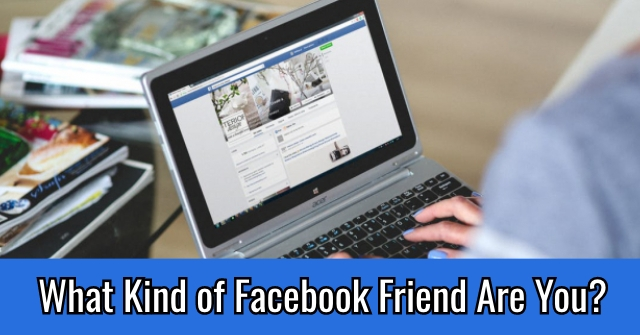 What Kind of Facebook Friend Are You?
