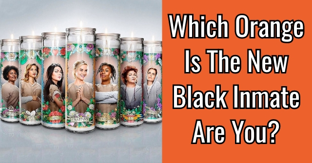Which Orange Is The New Black Inmate Are You?