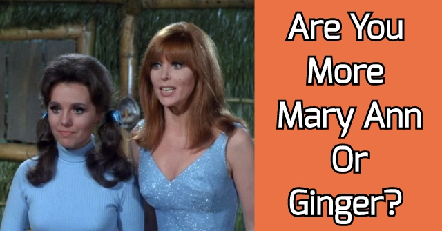Are You More Mary Ann Or Ginger?