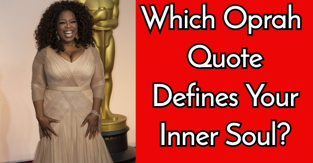 Which Oprah Quote Defines Your Inner Soul?