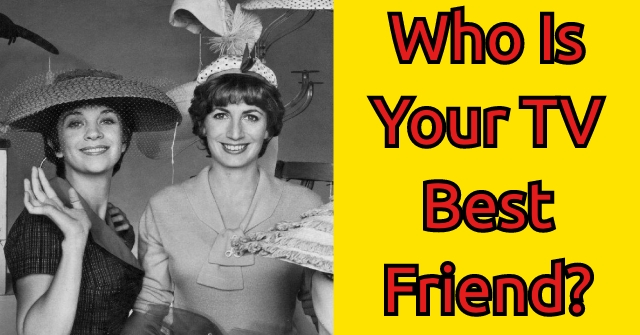 Who Is Your TV Best Friend?