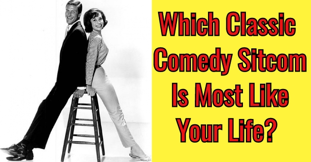 Which Classic Comedy Sitcom Is Most Like Your Life?