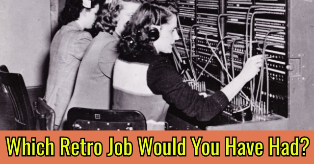 Which Retro Job Would You Have Had?