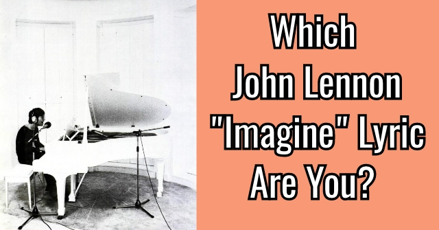 "Which John Lennon ""Imagine"" Lyric Are You?"