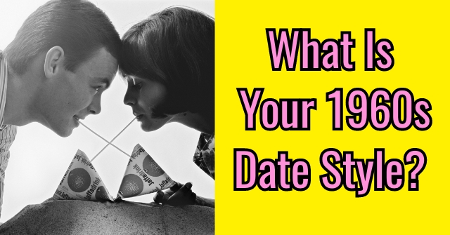 What Is Your 1960s Date Style?