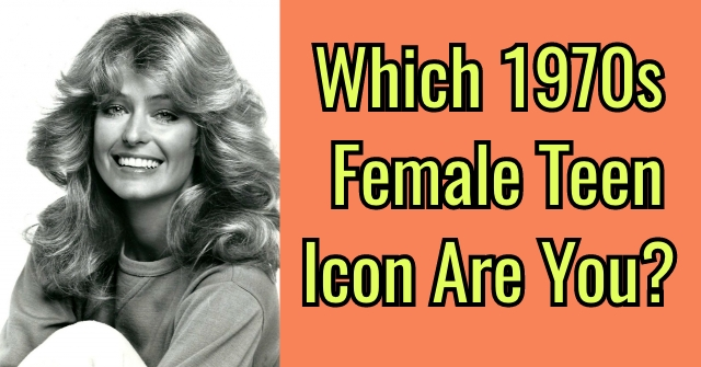 Which 1970s Female Teen Icon Are You?