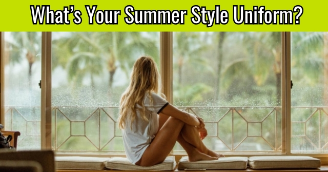 What's Your Summer Style Uniform?