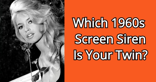Which 1960s Screen Siren Is Your Twin?