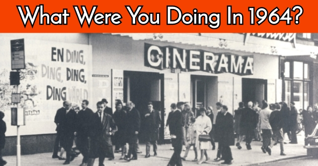 What Were You Doing In 1964?