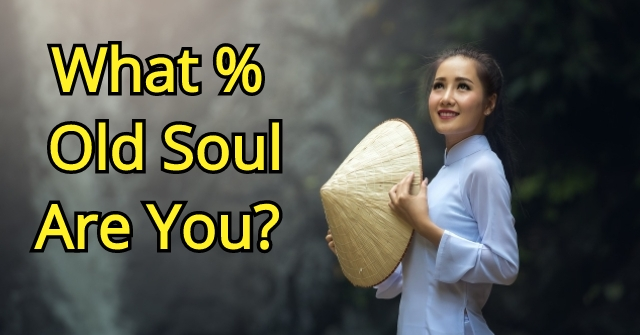 What % Old Soul Are You?