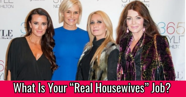 "What Is Your ""Real Housewives"" Job?"
