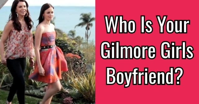 Who Is Your Gilmore Girls Boyfriend?
