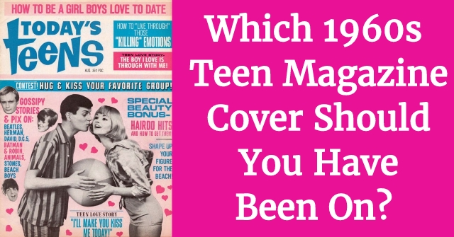 Which 1960s Teen Magazine Cover Should You Have Been On?