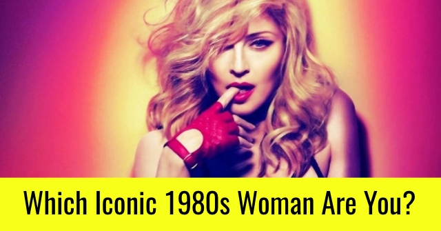 Which Iconic 1980s Woman Are You?