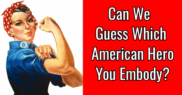 Can We Guess Which American Hero You Embody?