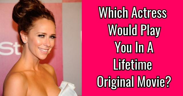Which Actress Would Play You In A Lifetime Original Movie?