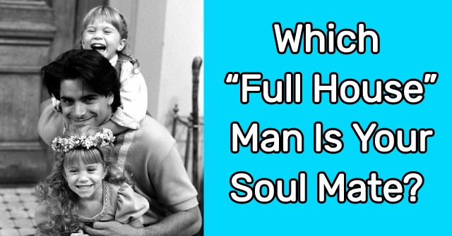 "Which ""Full House"" Man Is Your Soul Mate?"