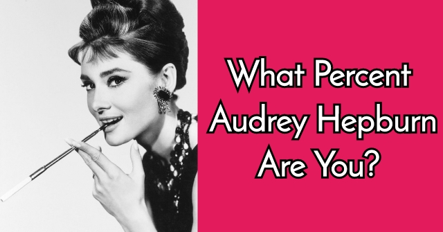 What Percent Audrey Hepburn Are You?