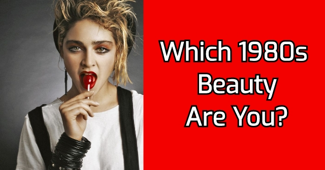 Which 1980s Beauty Are You?