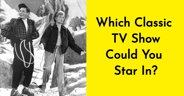 Which Classic TV Show Could You Star In?