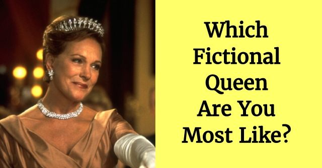 Which Fictional Queen Are You Most Like?