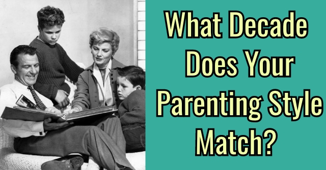 What Decade Does Your Parenting Style Match?