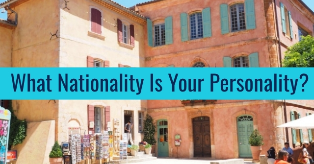 What Nationality Is Your Personality?