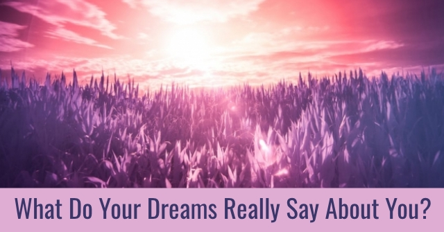 What Do Your Dreams Really Say About You?