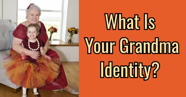 What Is Your Grandma Identity?