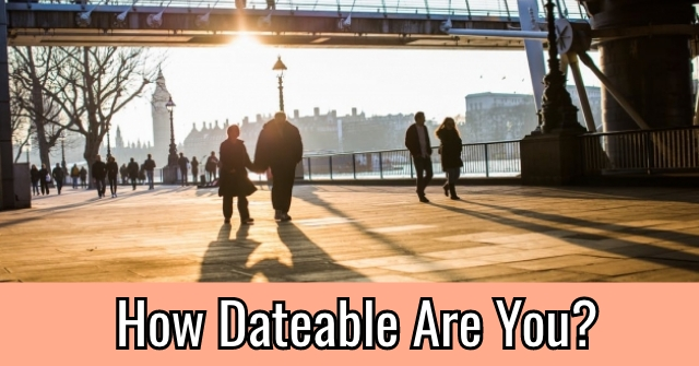 How Dateable Are You?