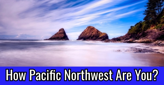 How Pacific Northwest Are You?
