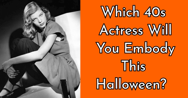 Which 40s Actress Will You Embody This Halloween?