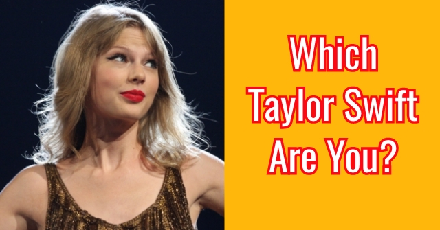 Which Taylor Swift Are You?