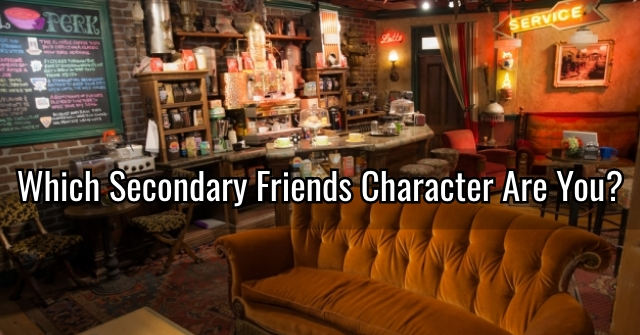 Which Secondary Friends Character Are You?