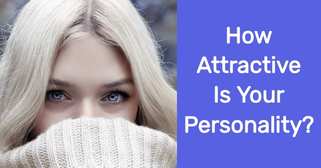 How Attractive Is Your Personality?