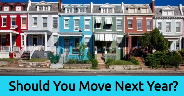 Should You Move Next Year?