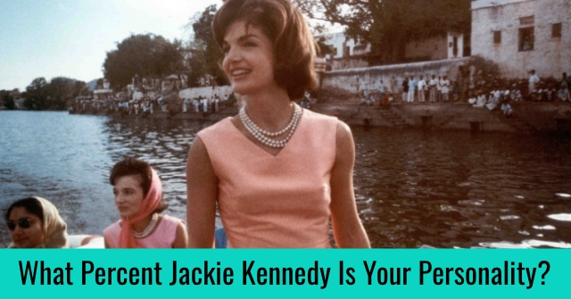 What Percent Jackie Kennedy Is Your Personality?