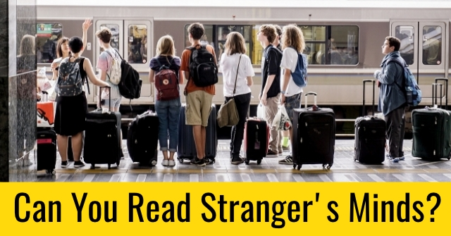Can You Read Stranger's Minds?