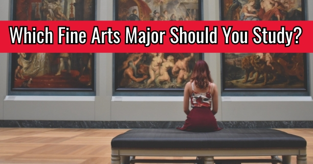 Which Fine Arts Major Should You Study?