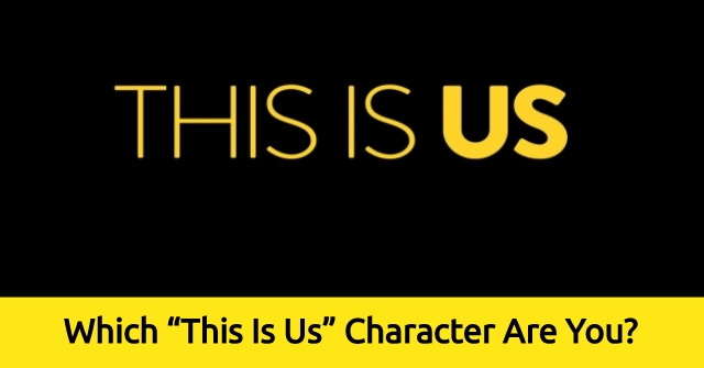 "Which ""This Is Us"" Character Are You?"