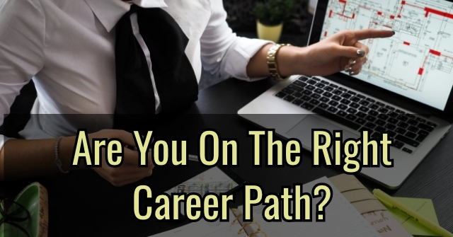 Are You On The Right Career Path?