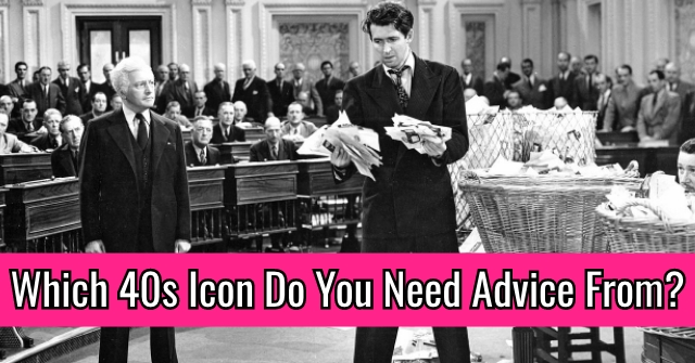 Which 40s Icon Do You Need Advice From?