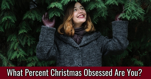 What Percent Christmas Obsessed Are You?