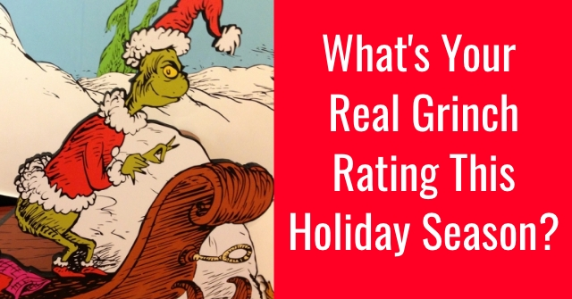 What's Your Real Grinch Rating This Holiday Season?