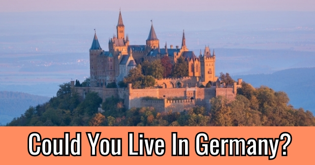 Could You Live In Germany?