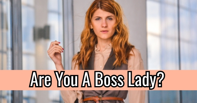 Are You A Boss Lady?