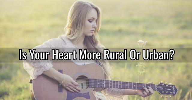 Is Your Heart More Rural Or Urban?