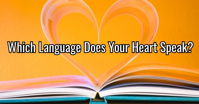 Which Language Does Your Heart Speak?