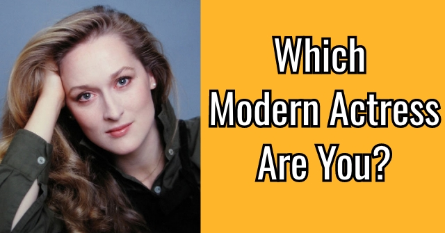 Which Modern Actress Are You?
