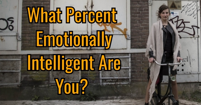 What Percent Emotionally Intelligent Are You?